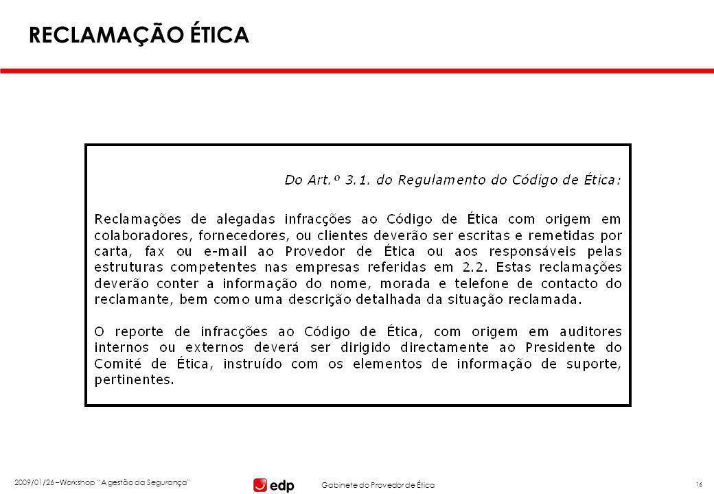 """Gabinete do Provedor de Ética 2009/01/26 –Workshop """"A gestão da Segurança"""" 16 RECLAMAÇÃO ÉTICA"""