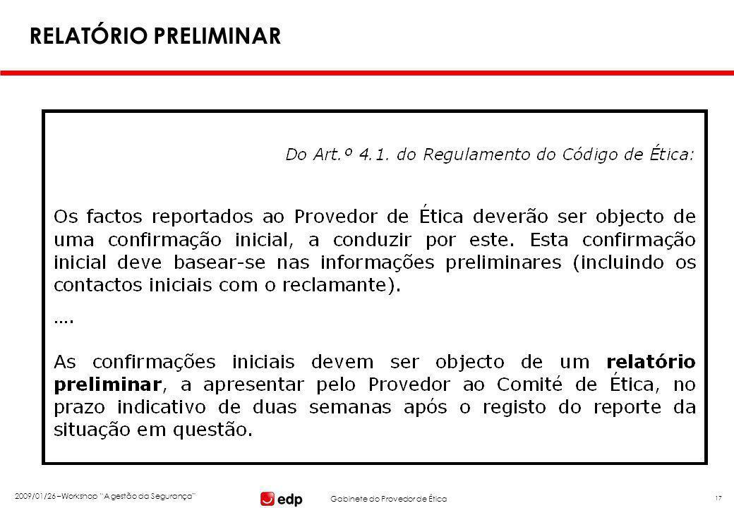 """Gabinete do Provedor de Ética 2009/01/26 –Workshop """"A gestão da Segurança"""" 17 RELATÓRIO PRELIMINAR"""