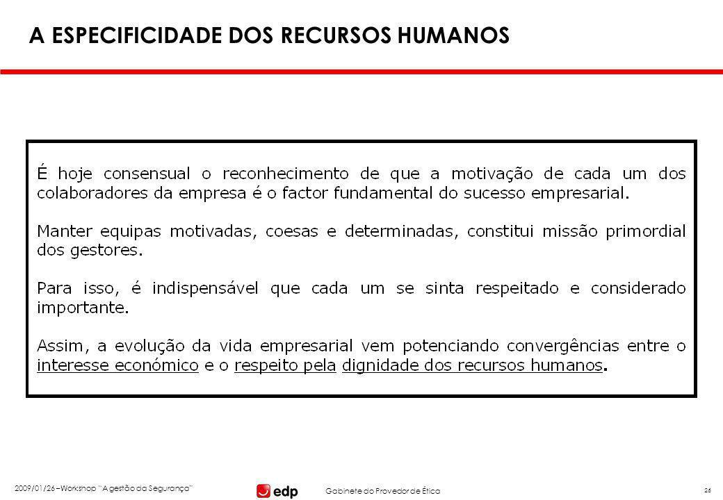 """Gabinete do Provedor de Ética 2009/01/26 –Workshop """"A gestão da Segurança"""" 26 A ESPECIFICIDADE DOS RECURSOS HUMANOS"""