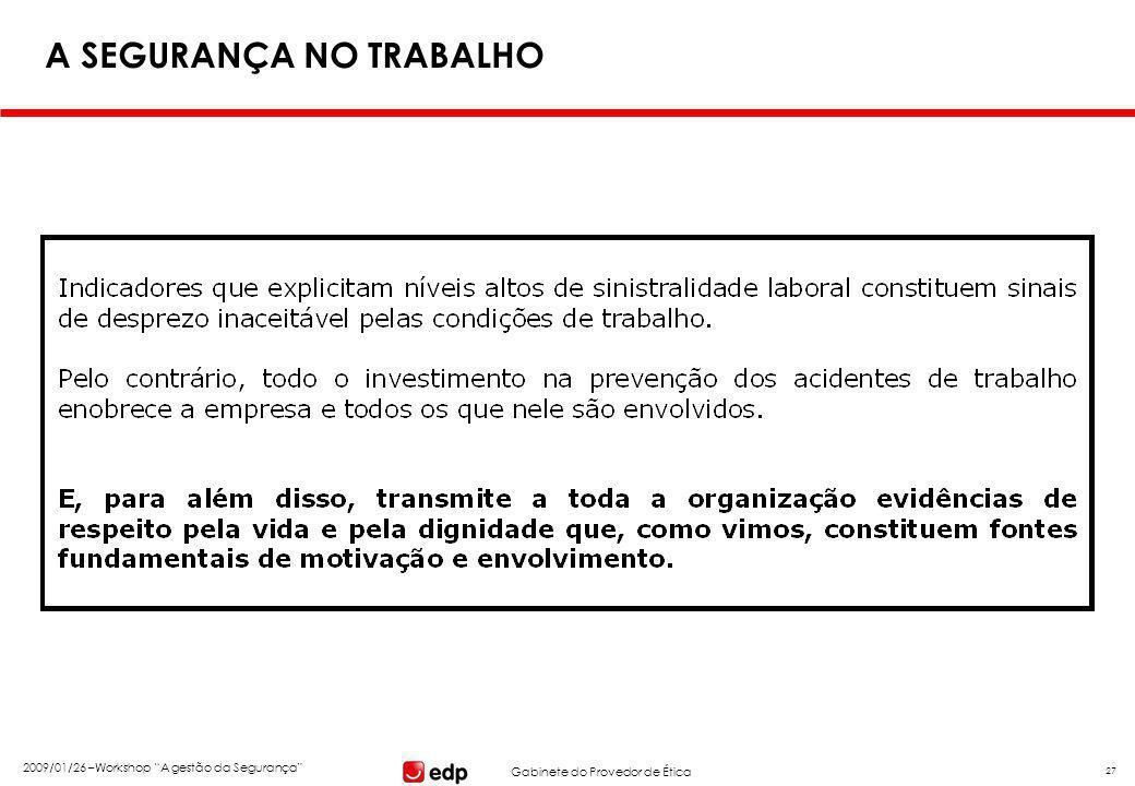 """Gabinete do Provedor de Ética 2009/01/26 –Workshop """"A gestão da Segurança"""" 27 A SEGURANÇA NO TRABALHO"""