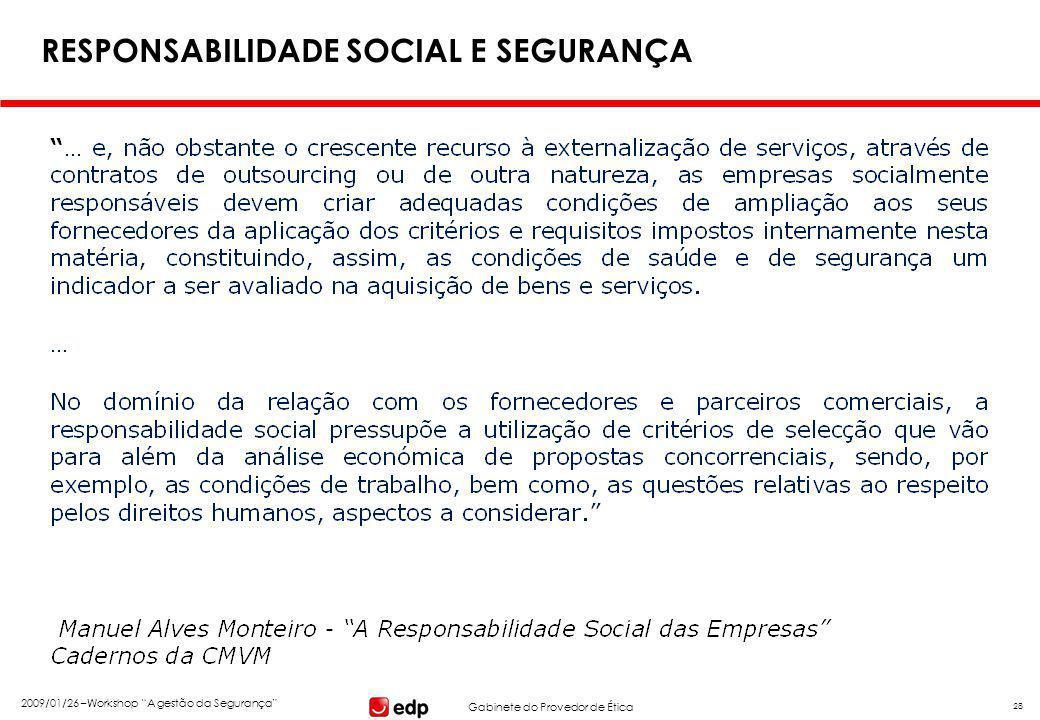 """Gabinete do Provedor de Ética 2009/01/26 –Workshop """"A gestão da Segurança"""" 28 RESPONSABILIDADE SOCIAL E SEGURANÇA"""