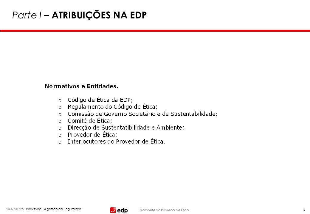 """Gabinete do Provedor de Ética 2009/01/26 –Workshop """"A gestão da Segurança"""" 2 Parte I – ATRIBUIÇÕES NA EDP"""