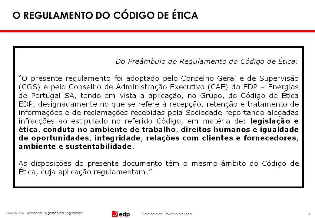 """Gabinete do Provedor de Ética 2009/01/26 –Workshop """"A gestão da Segurança"""" 4 O REGULAMENTO DO CÓDIGO DE ÉTICA"""
