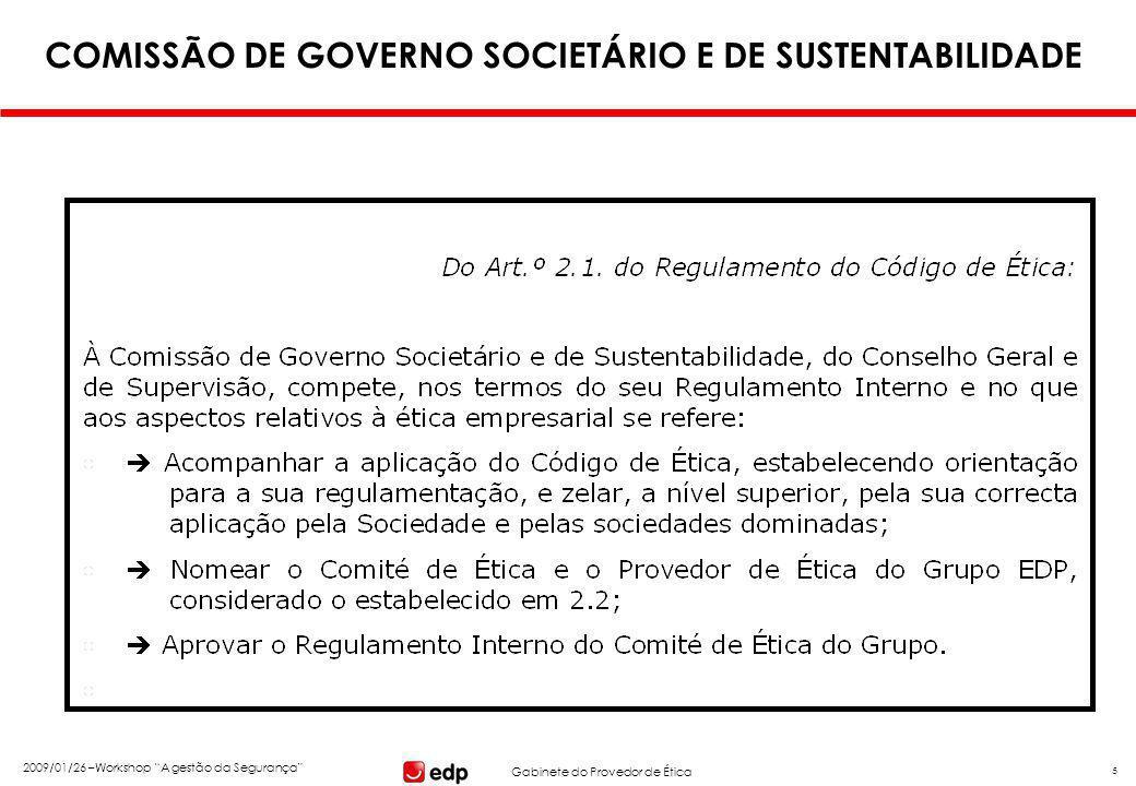 """Gabinete do Provedor de Ética 2009/01/26 –Workshop """"A gestão da Segurança"""" 5 COMISSÃO DE GOVERNO SOCIETÁRIO E DE SUSTENTABILIDADE"""