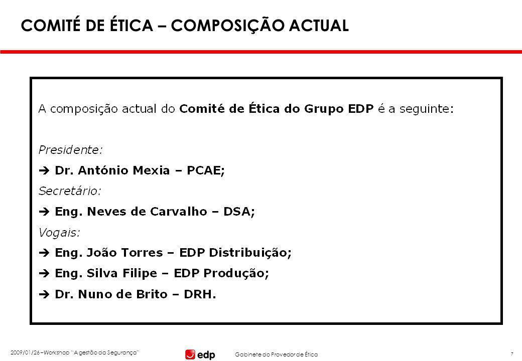 """Gabinete do Provedor de Ética 2009/01/26 –Workshop """"A gestão da Segurança"""" 7 COMITÉ DE ÉTICA – COMPOSIÇÃO ACTUAL"""
