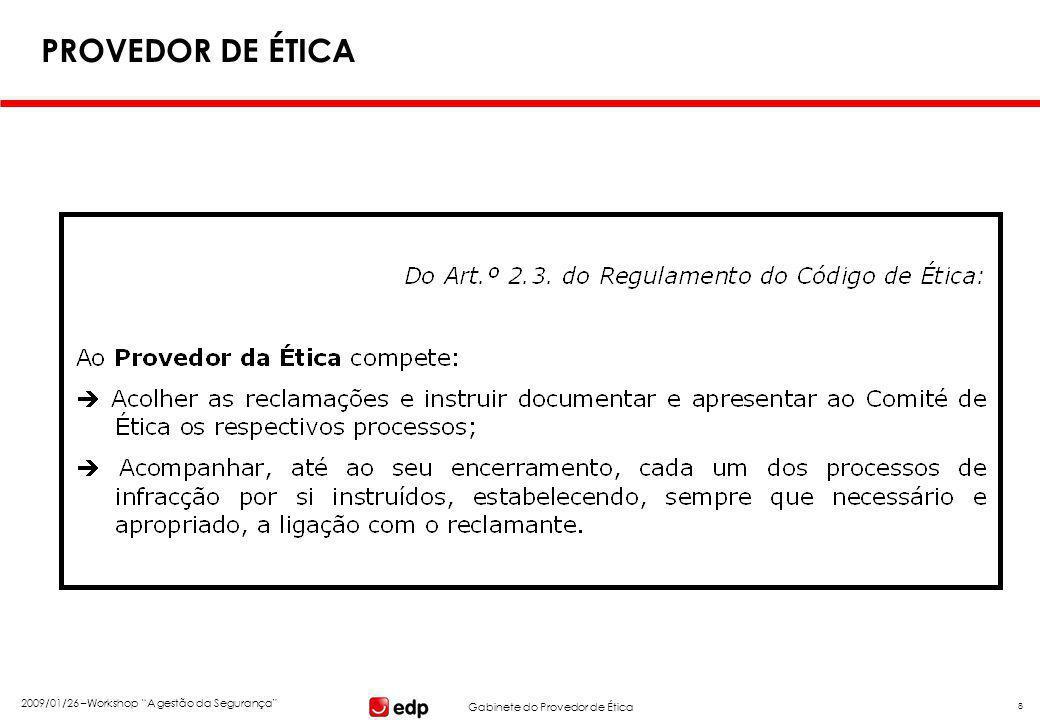 """Gabinete do Provedor de Ética 2009/01/26 –Workshop """"A gestão da Segurança"""" 8 PROVEDOR DE ÉTICA"""