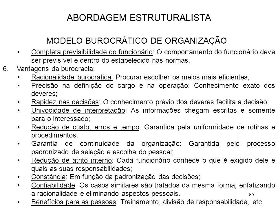 85 Completa previsibilidade do funcionário: O comportamento do funcionário deve ser previsível e dentro do estabelecido nas normas. 6.Vantagens da bur