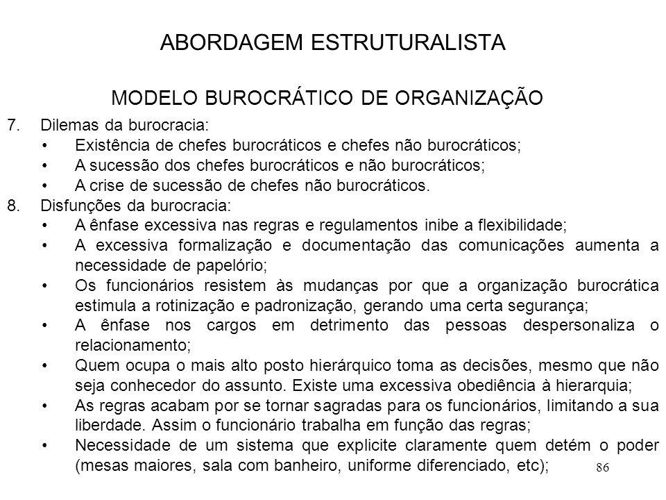 86 7.Dilemas da burocracia: Existência de chefes burocráticos e chefes não burocráticos; A sucessão dos chefes burocráticos e não burocráticos; A cris