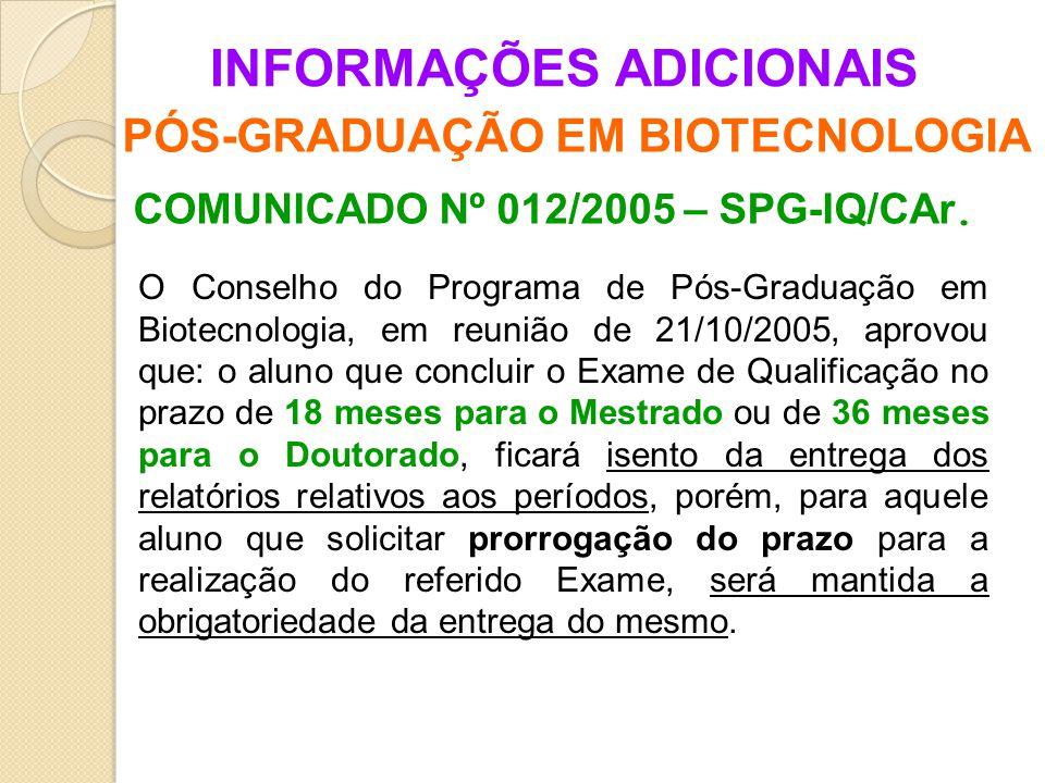 INFORMAÇÕES ADICIONAIS PÓS-GRADUAÇÃO EM BIOTECNOLOGIA COMUNICADO Nº 012/2005 – SPG-IQ/CAr.