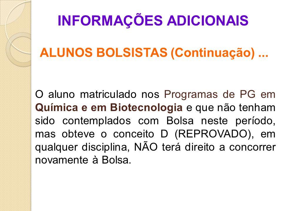 INFORMAÇÕES ADICIONAIS ALUNOS BOLSISTAS (Continuação)...