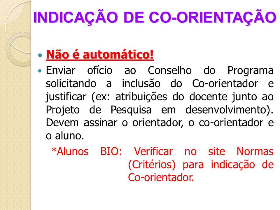 INDICAÇÃO DE CO-ORIENTAÇÃO INDICAÇÃO DE CO-ORIENTAÇÃO Não é automático.