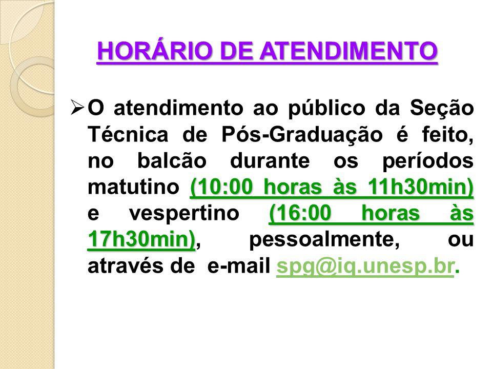 HORÁRIO DE ATENDIMENTO (10:00 horas às 11h30min) (16:00 horas às 17h30min)  O atendimento ao público da Seção Técnica de Pós-Graduação é feito, no balcão durante os períodos matutino (10:00 horas às 11h30min) e vespertino (16:00 horas às 17h30min), pessoalmente, ou através de e-mail spg@iq.unesp.br.spg@iq.unesp.br