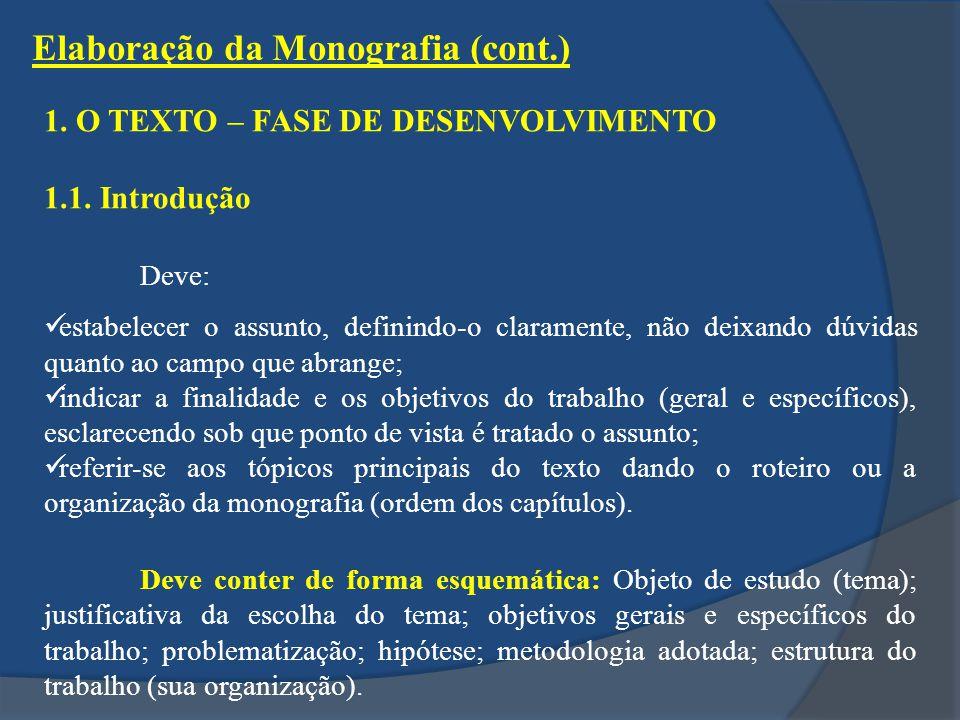 Elaboração da Monografia (cont.) 1.O TEXTO – FASE DE DESENVOLVIMENTO 1.1.
