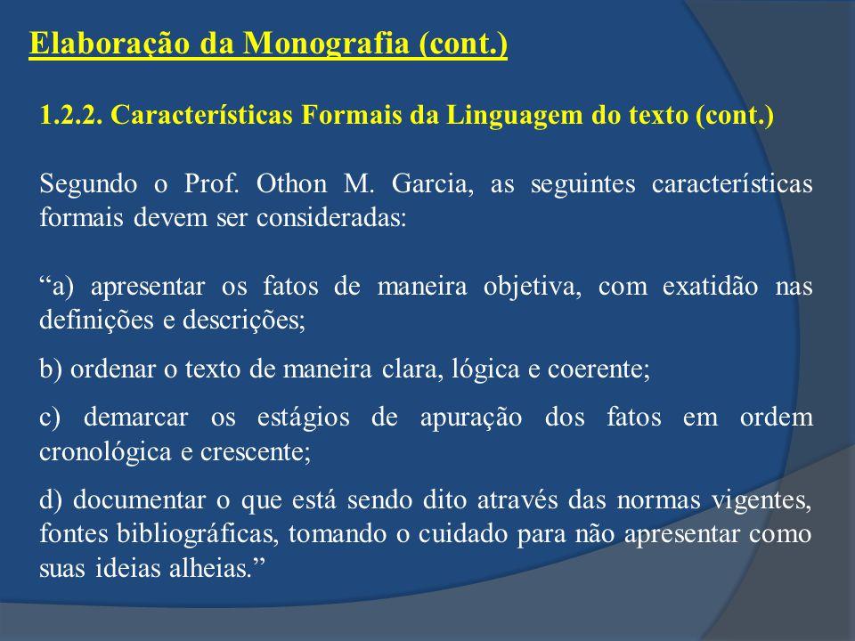 1.2.2.Características Formais da Linguagem do texto (cont.) Segundo o Prof.