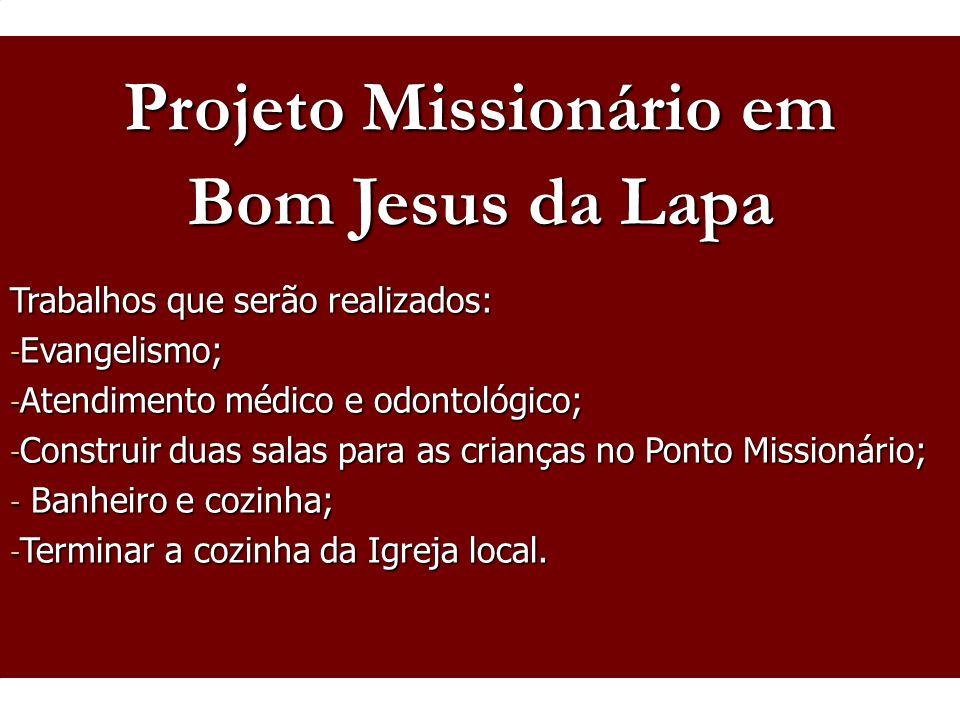 Projeto Missionário em Trabalhos que serão realizados: - Evangelismo; - Atendimento médico e odontológico; - Construir duas salas para as crianças no