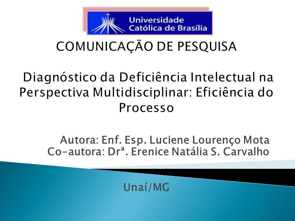 Autora: Enf. Esp. Luciene Lourenço Mota Co-autora: Drª. Erenice Natália S. Carvalho Unaí/MG