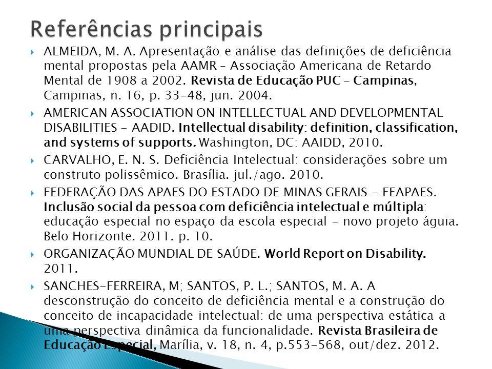  ALMEIDA, M. A. Apresentação e análise das definições de deficiência mental propostas pela AAMR – Associação Americana de Retardo Mental de 1908 a 20