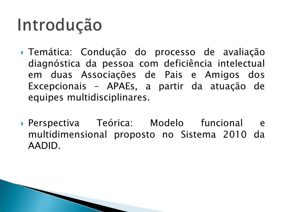 Temática: Condução do processo de avaliação diagnóstica da pessoa com deficiência intelectual em duas Associações de Pais e Amigos dos Excepcionais