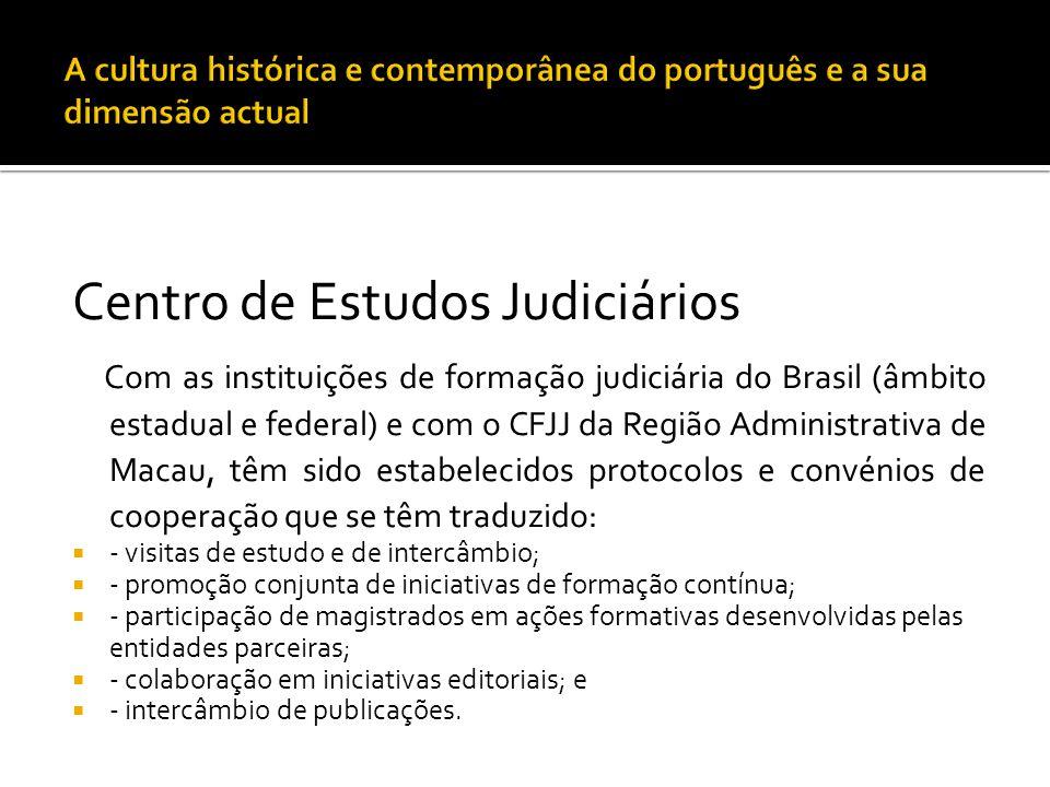 Centro de Estudos Judiciários Com as instituições de formação judiciária do Brasil (âmbito estadual e federal) e com o CFJJ da Região Administrativa d
