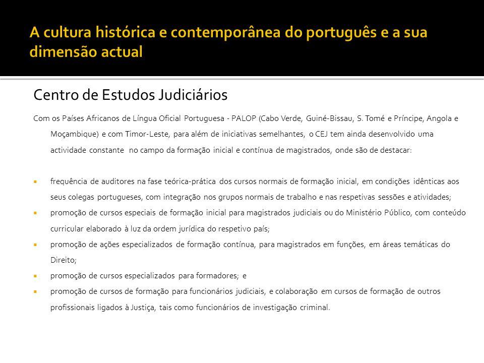 Centro de Estudos Judiciários Com os Países Africanos de Língua Oficial Portuguesa - PALOP (Cabo Verde, Guiné-Bissau, S. Tomé e Príncipe, Angola e Moç