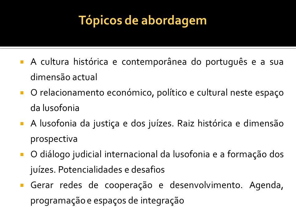  A cultura histórica e contemporânea do português e a sua dimensão actual  O relacionamento económico, político e cultural neste espaço da lusofonia