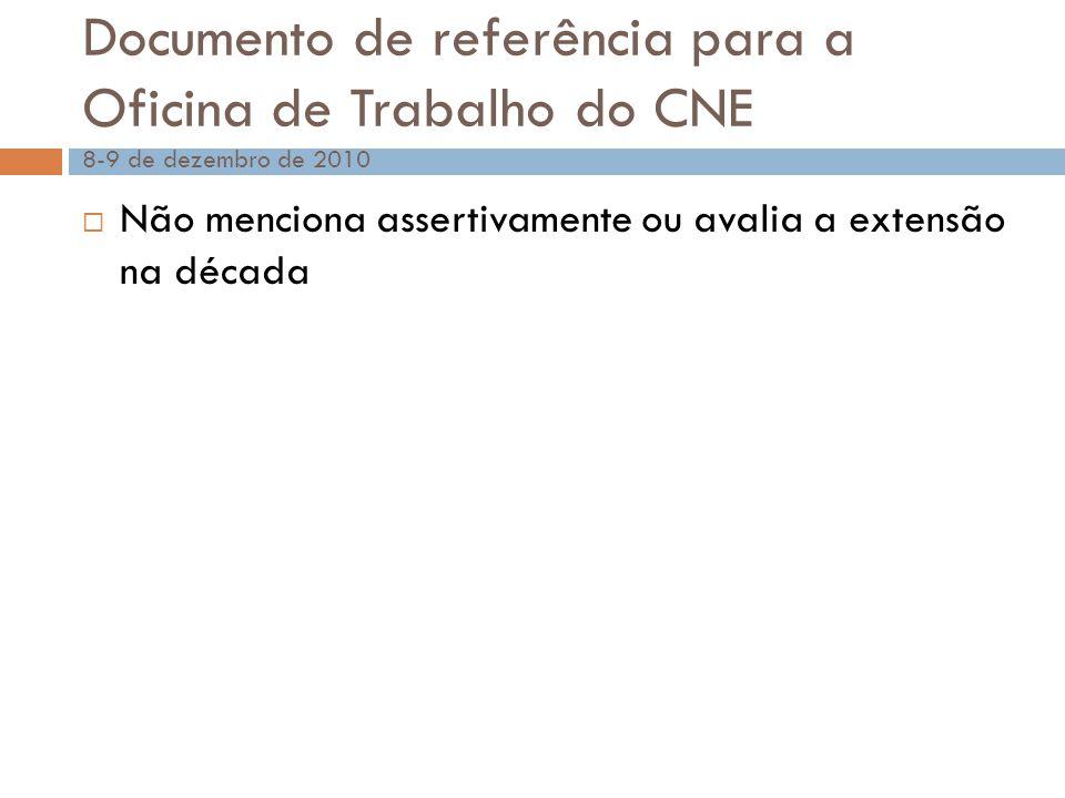Documento de referência para a Oficina de Trabalho do CNE 8-9 de dezembro de 2010  Não menciona assertivamente ou avalia a extensão na década
