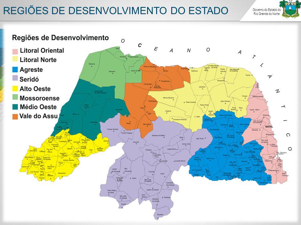 REGIÕES DE DESENVOLVIMENTO DO ESTADO Governo do Estado do Rio Grande do Norte