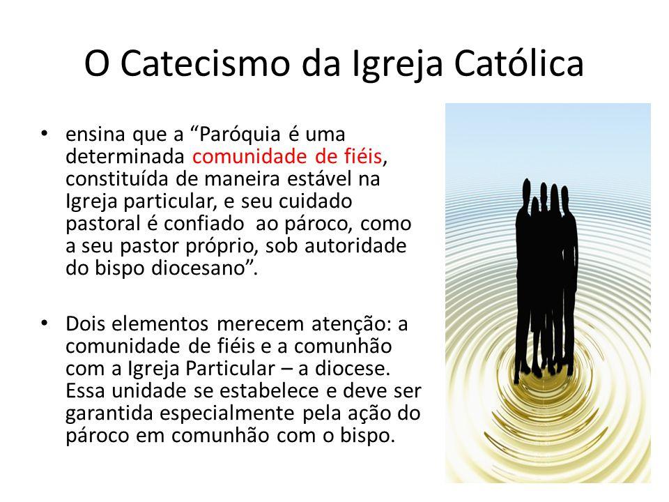 """O Catecismo da Igreja Católica ensina que a """"Paróquia é uma determinada comunidade de fiéis, constituída de maneira estável na Igreja particular, e se"""