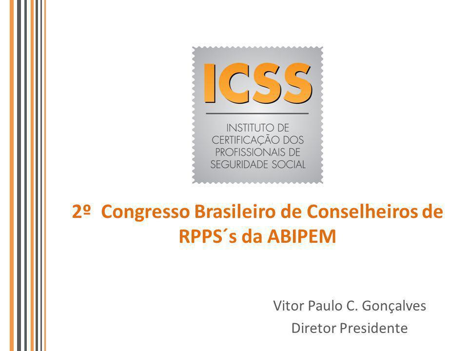 2º Congresso Brasileiro de Conselheiros de RPPS´s da ABIPEM Vitor Paulo C. Gonçalves Diretor Presidente