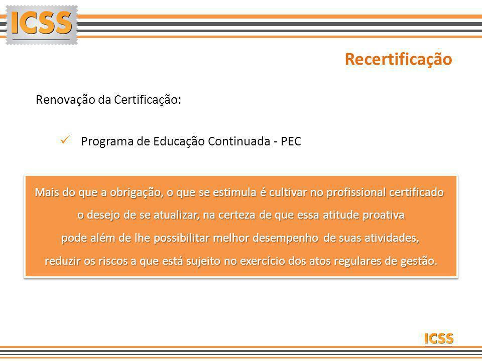 Renovação da Certificação: Programa de Educação Continuada - PEC Mais do que a obrigação, o que se estimula é cultivar no profissional certificado o d