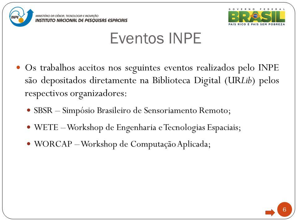 Eventos INPE 6 Os trabalhos aceitos nos seguintes eventos realizados pelo INPE são depositados diretamente na Biblioteca Digital (URLib) pelos respect