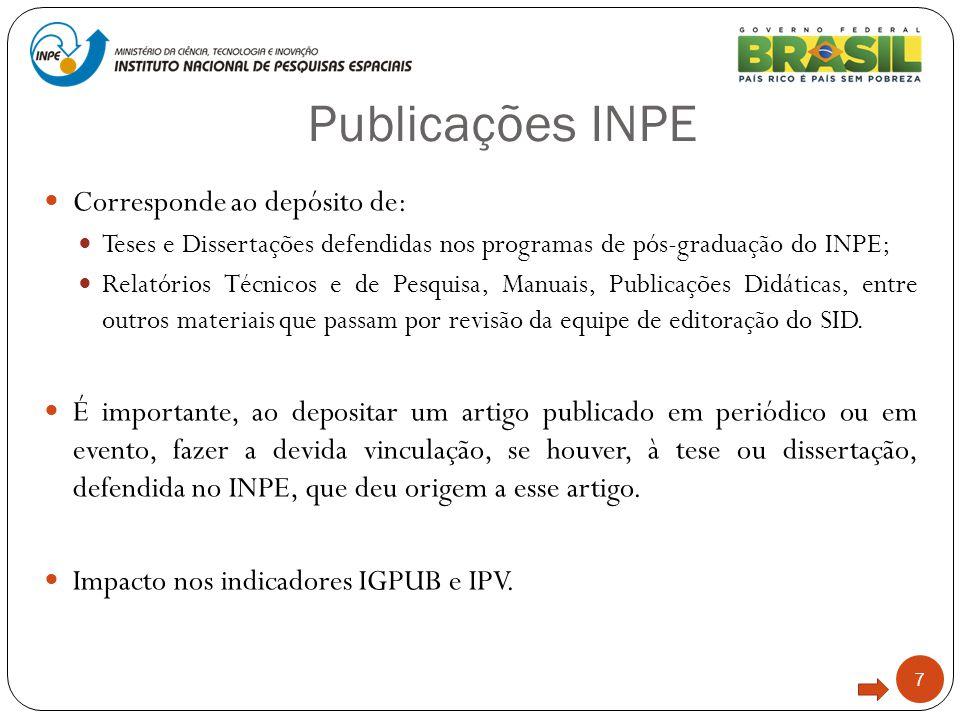 Publicações INPE 7 Corresponde ao depósito de: Teses e Dissertações defendidas nos programas de pós-graduação do INPE; Relatórios Técnicos e de Pesqui