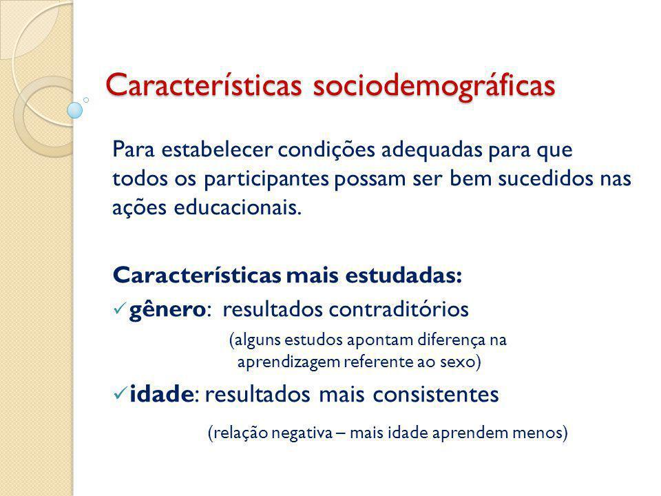 Características sociodemográficas Para estabelecer condições adequadas para que todos os participantes possam ser bem sucedidos nas ações educacionais.