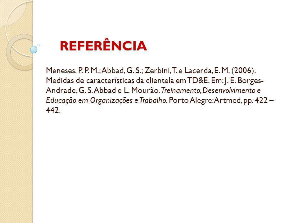 REFERÊNCIA Meneses, P. P. M.; Abbad, G. S.; Zerbini, T.