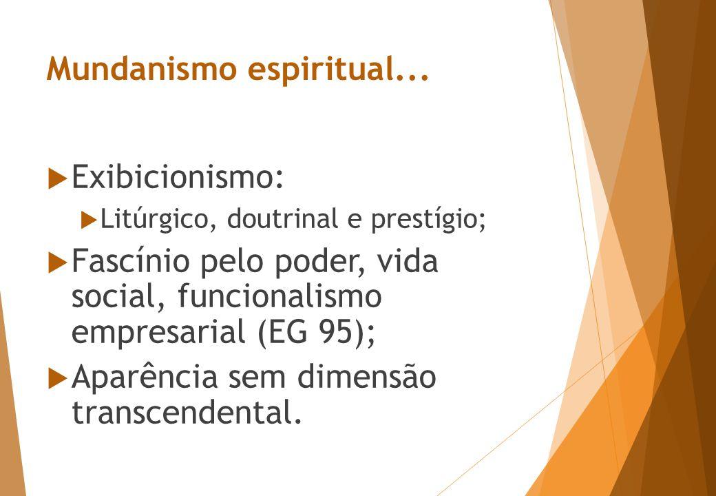 Mundanismo espiritual...