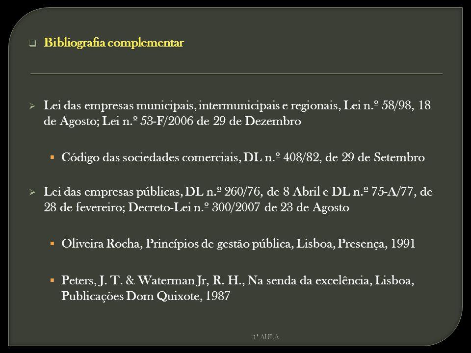  Bibliografia complementar  Lei das empresas municipais, intermunicipais e regionais, Lei n.º 58/98, 18 de Agosto; Lei n.º 53-F/2006 de 29 de Dezemb
