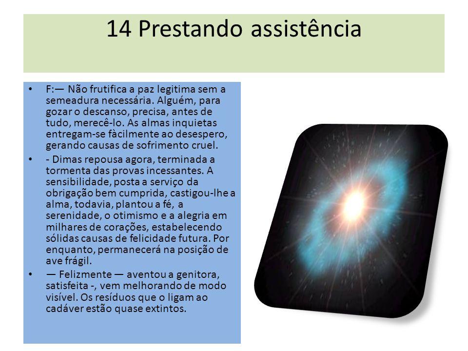 14 Prestando assistência F:— Não frutifica a paz legitima sem a semeadura necessária.