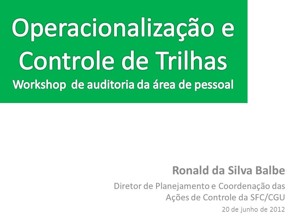 Ronald da Silva Balbe Diretor de Planejamento e Coordenação das Ações de Controle da SFC/CGU 20 de junho de 2012