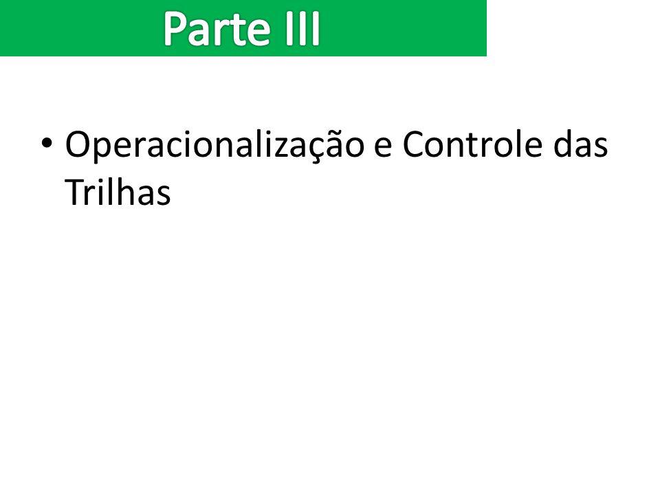 Operacionalização e Controle das Trilhas