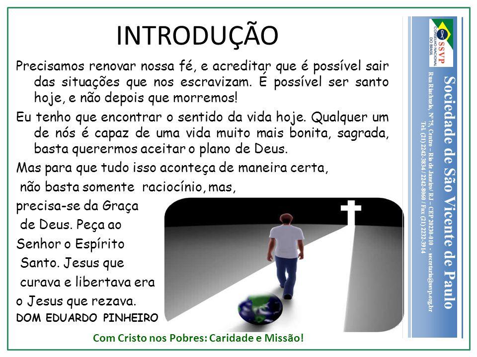 Sociedade de São Vicente de Paulo Rua Riachuelo, Nº 75, Centro – Rio de Janeiro/ RJ – CEP 20230-010 - secretaria@ssvp.org.br Tel.