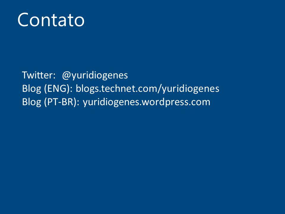 Contato Twitter: @yuridiogenes Blog (ENG): blogs.technet.com/yuridiogenes Blog (PT-BR): yuridiogenes.wordpress.com