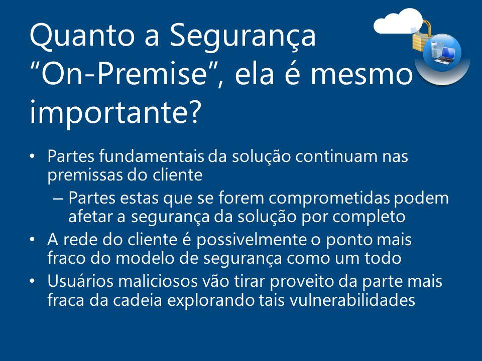 """Quanto a Segurança """"On-Premise"""", ela é mesmo importante? Partes fundamentais da solução continuam nas premissas do cliente – Partes estas que se forem"""