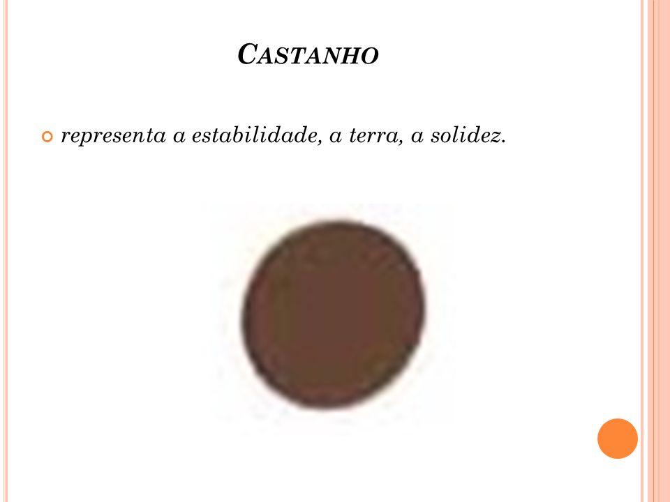 C ASTANHO representa a estabilidade, a terra, a solidez.