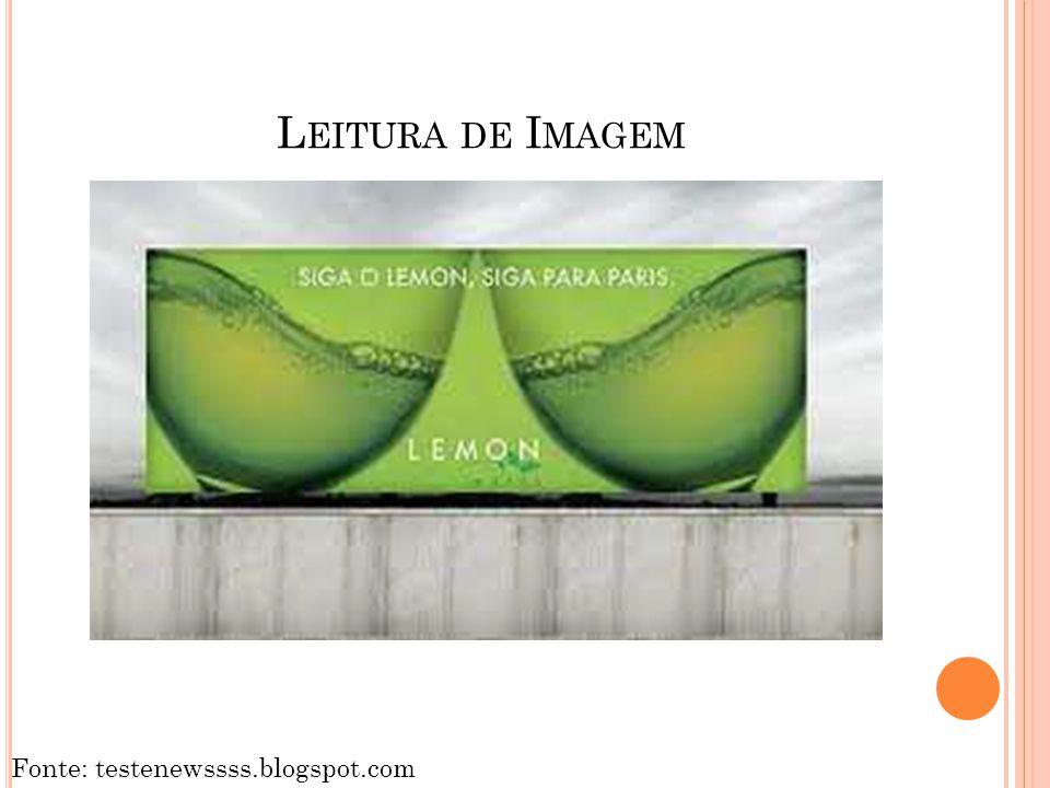 L EITURA DE I MAGEM Fonte: testenewssss.blogspot.com
