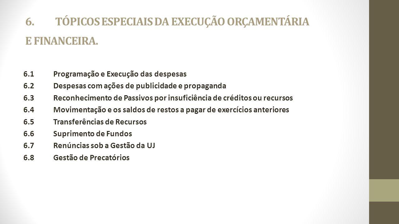 6.TÓPICOS ESPECIAIS DA EXECUÇÃO ORÇAMENTÁRIA E FINANCEIRA.