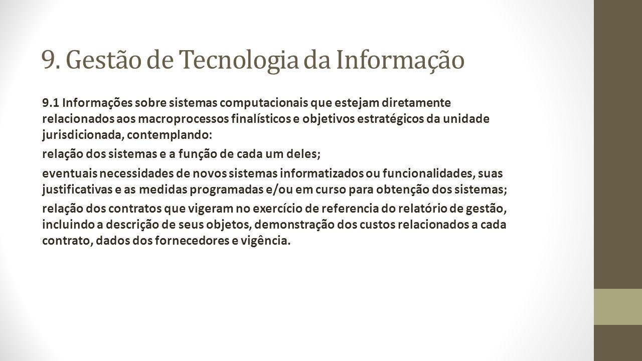 9. Gestão de Tecnologia da Informação 9.1 Informações sobre sistemas computacionais que estejam diretamente relacionados aos macroprocessos finalístic