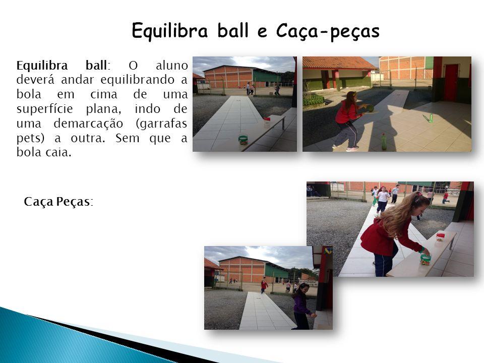 Equilibra ball: O aluno deverá andar equilibrando a bola em cima de uma superfície plana, indo de uma demarcação (garrafas pets) a outra. Sem que a bo