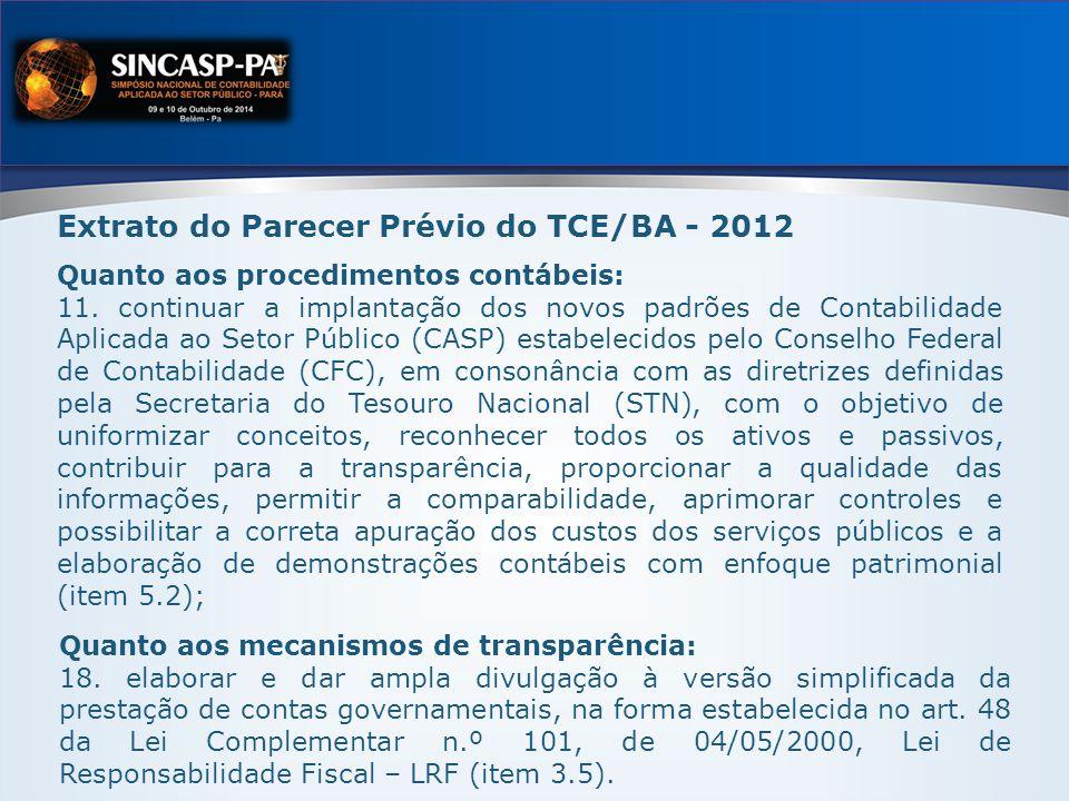 Extrato do Parecer Prévio do TCE/BA - 2012 Quanto aos procedimentos contábeis: 11.
