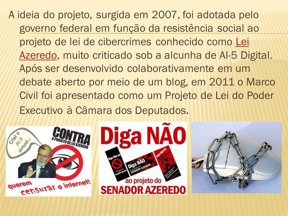 A ideia do projeto, surgida em 2007, foi adotada pelo governo federal em função da resistência social ao projeto de lei de cibercrimes conhecido como