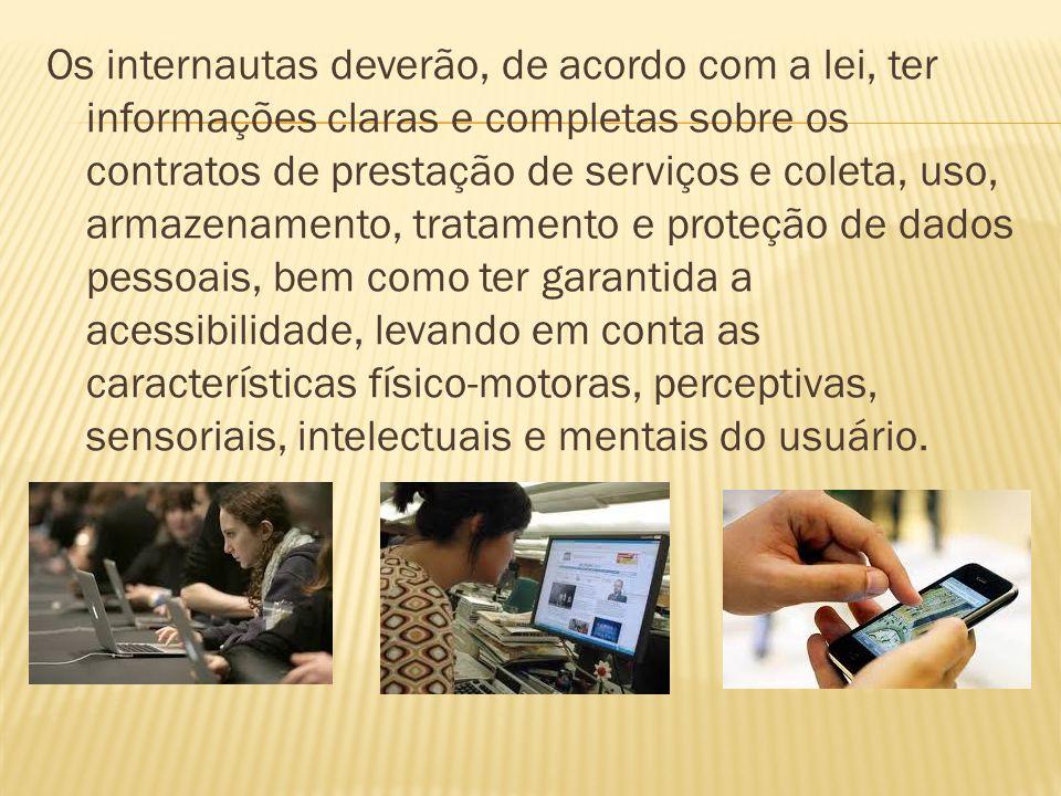 Os internautas deverão, de acordo com a lei, ter informações claras e completas sobre os contratos de prestação de serviços e coleta, uso, armazenamen